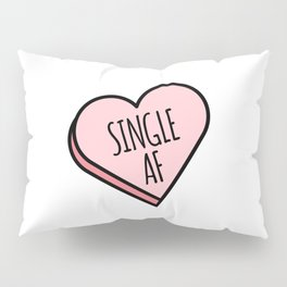 Single AF | Funny Valentine's Candy Heart Pillow Sham
