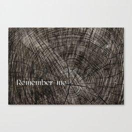Remember me Canvas Print