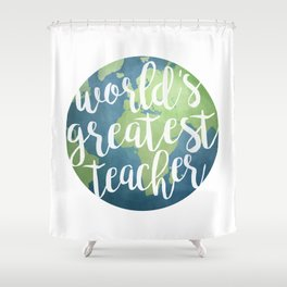 World's Greatest Teacher Shower Curtain