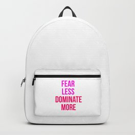 Fear Less Dominate More Design Backpack