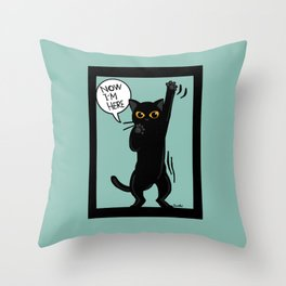 Now I am here Throw Pillow