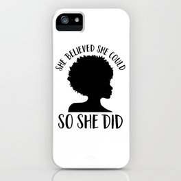 Melanin Magic| She Believed She Could So She Did iPhone Case
