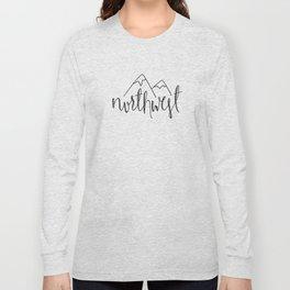 Northwest is Best Long Sleeve T-shirt