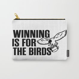 winning is for the birds Carry-All Pouch