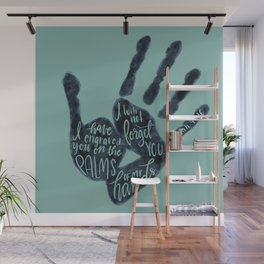Isaiah 49:16 - Palms of my hands Wall Mural
