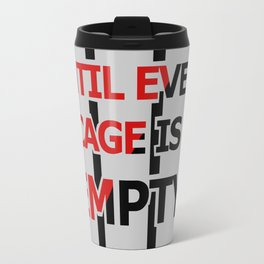 Until Every Cage Is Empty. Travel Mug