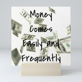 Money Comes Easily & Frequently (law of attraction affirmation) Mini Art Print