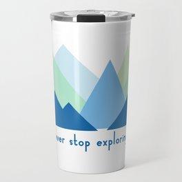never stop exploring Travel Mug