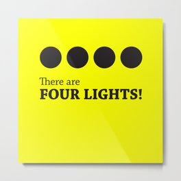 There are FOUR LIGHTS! (Black Ink) Metal Print