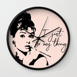 Audrey Hepburn, I Just Do My Thing. Wall Clock