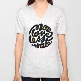 More Love Less Hate Unisex V-Neck