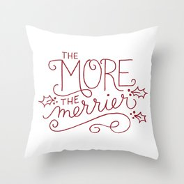 Merrier Throw Pillow