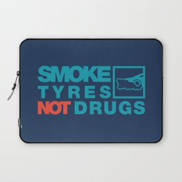 SMOKE TYRES NOT DRUGS v2 HQvector Laptop Sleeve