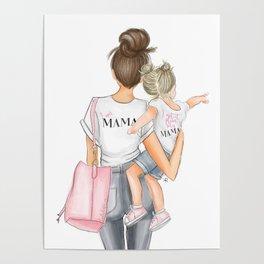 I got it from my mama toddler girl brunette mom blonde girl Poster