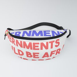 People Shouldn't Be Afraid Of Government Fanny Pack