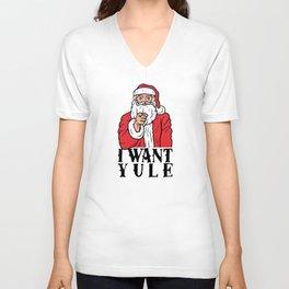 I Want Yule Unisex V-Neck