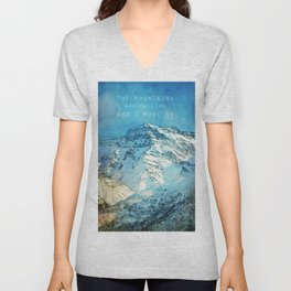 Adventure. The mountains are calling, and I must go. John Muir. Unisex V-Neck