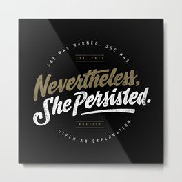 NevertheLess She Persisted II Metal Print