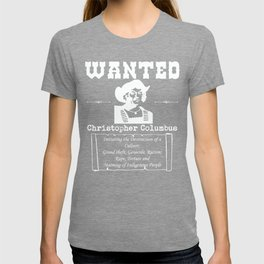 Wanted Christopher Columbus | Indigenous Peoples' Day T-shirt