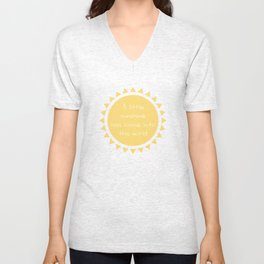 A little sunshine has come into this world Unisex V-Neck