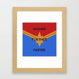 Higher, Further, Faster Framed Art Print