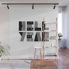 HELL YEAH motivational typography black and white letterpress Wall Mural