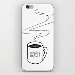 Espresso  Yourself iPhone Skin