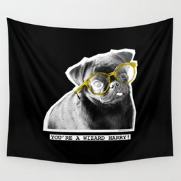 PUG SUKI -YOU'RE A WIZARD HARRY - 1 Wall Tapestry