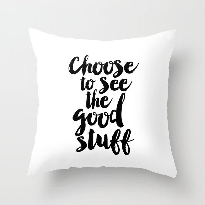 Choose to See the Good Stuff black-white typographic poster design modern home decor canvas wall art Deko-Kissen