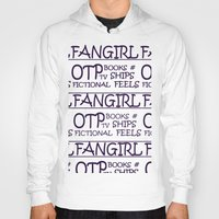 fangirl Hoodies featuring Fangirl by amyskhaleesi