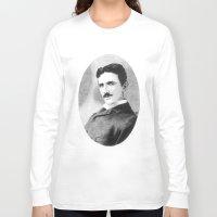 tesla Long Sleeve T-shirts featuring Nikola Tesla by Daniel Point