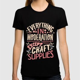 Craft Supply Shopping and Crafting Gifts and Apparel T-shirt