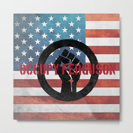 Occupy Ferguson Metal Print