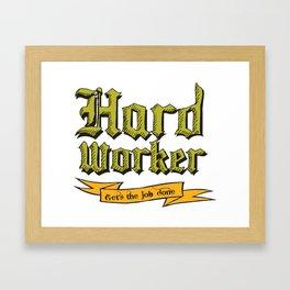 Hard Worker : Gets the job done Framed Art Print