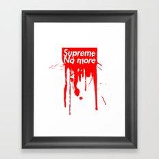 Supreme No More Framed Art Print
