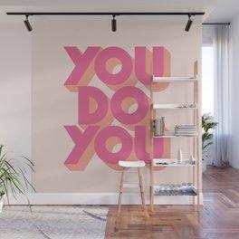 You Do You Block Type Pink Wall Mural
