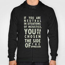 If you are neutral in front of injustice, hero Desmond Tutu on justice, awareness, civil rights, Hoody