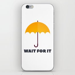 How I Met Your Mother - Wait for it - Yellow Umbrella iPhone Skin