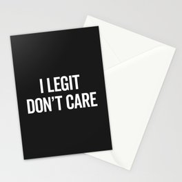 Legit Don't Care Funny Offensive Quote Stationery Cards