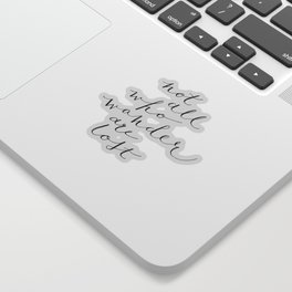 Not All Who Wander Are Lost Calligraphy Sticker