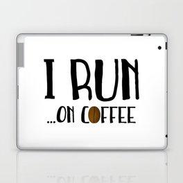 I Run ... On Coffee Laptop & iPad Skin