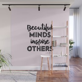 Beautiful Minds Inspires Others Wall Mural