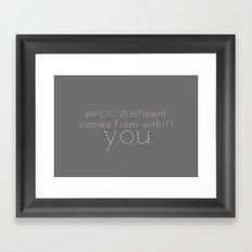 Empowerment statement  Framed Art Print