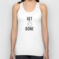 get shit done Tank Tops featuring Get Shit Done by Free Specie