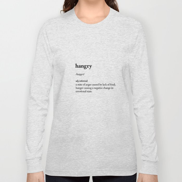 Hangry black and white contemporary minimalism typography design home wall decor bedroom Long Sleeve T-shirt