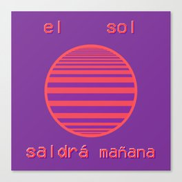 El Sol Saladrá Mañana (The Sun Will Come Out Tomorrow) Canvas Print