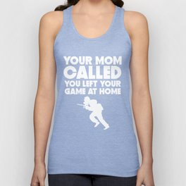 Your Mom Called You Left Your Game At Home Paintball Unisex Tank Top
