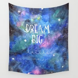 Dream Big Little One   Night Sky   Watercolor   Illustration   Galaxy Wall Tapestry