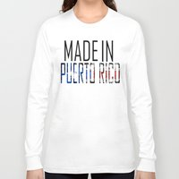 puerto rico Long Sleeve T-shirts featuring Made In Puerto Rico by VirgoSpice