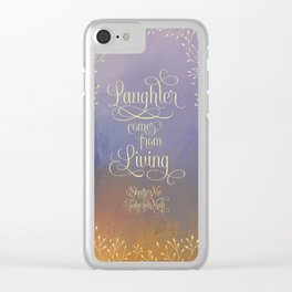 Laughter comes from living. Shatter Me Clear iPhone Case
